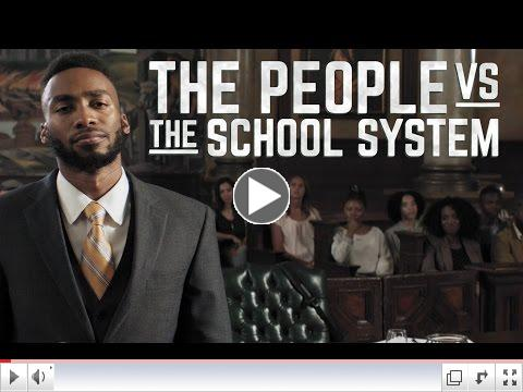 THE PEOPLE VS THE SCHOOL SYSTEM