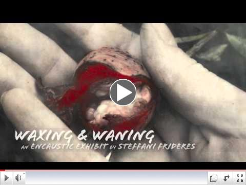 Exhibit Promo: Waxing and Waning by Steffani Frideres