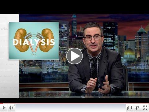 John Oliver on Dialysis
