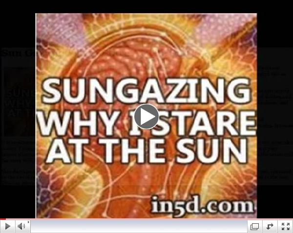 Sungazing -- Why I Stare At The Sun  | in5d.com