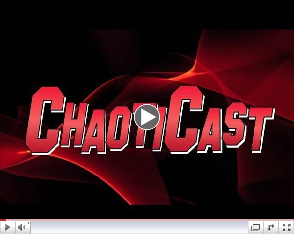 ChaotiCast ep5 - November 2013
