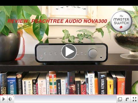 The Master Switch reviews the Peachtree Audio nova300