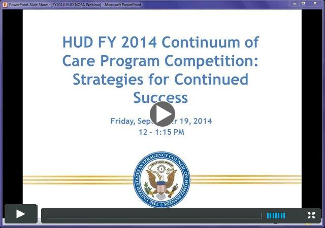 USICH Webinar: HUD FY 2014 Continuum of Care Program Competition  Strategies for Continued Success
