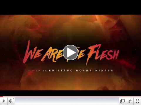 We Are the Flesh (Official Trailer)