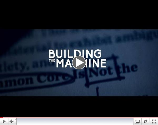 BUILDING THE MACHINE - The Common Core Documentary