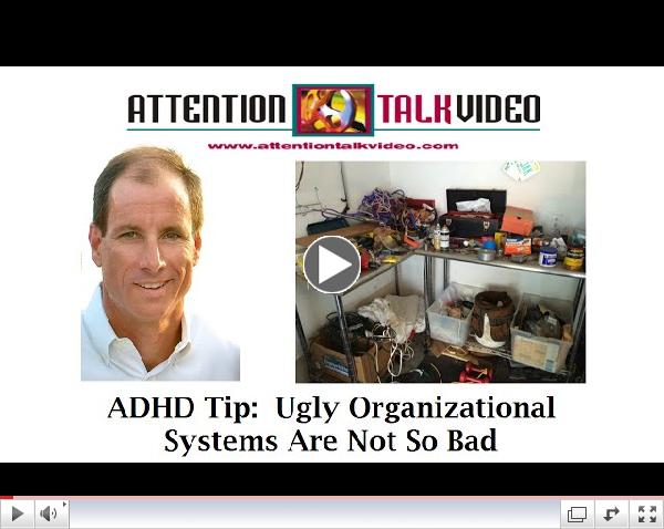 ADHD Tip: Ugly Organizational Systems Are Not So Bad