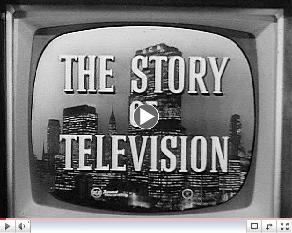 The Story of Television - 1956 RCA Educational Documentary - WDTVLIVE42