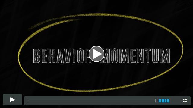 Behavior Momentum