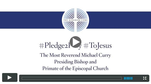 #ToJesus - The Most Reverend Michael Curry - 25 May 2017