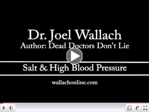 Dr  Joel Wallach - Dead Doctors Don t Lie - Salt   High Blood Pressure