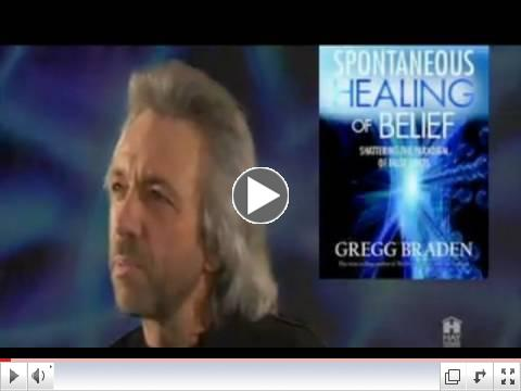 Gregg Braden: The Spontaneous Healing of Belief