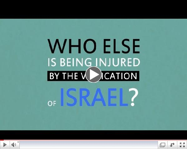 Who Else Is Being Injured by the Vilification of Israel?