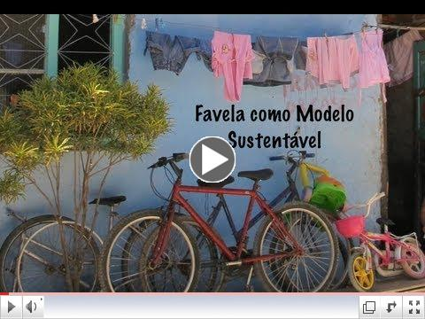 Favela como Modelo Sustenta??vel | Favela as a Sustainable Model