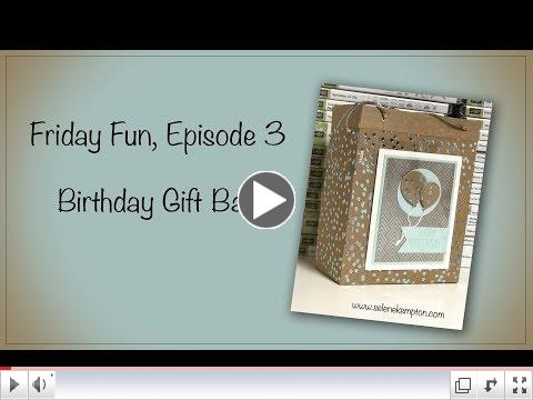 Friday Fun, Episode 3, Gift Bags from DSP