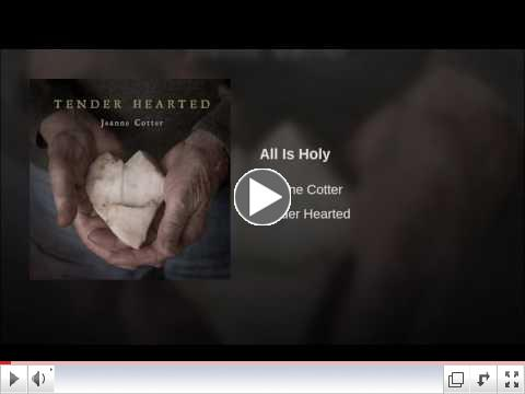 All Is Holy by Jeanne Cotter