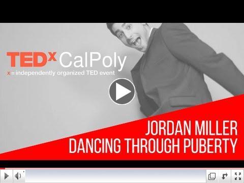 Jordan Miller: Dancing through Puberty - TEDxCalPoly
