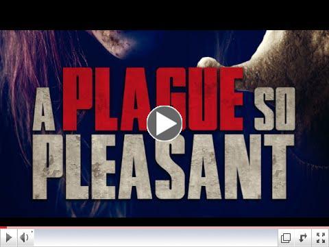 A Plague So Pleasant (Official Trailer)