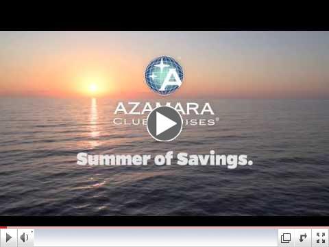 Summer of Savings. Azamara Club Cruises