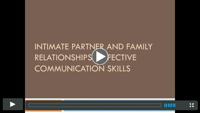 Intimate Partner and Family Relationships: Effective Communication Skills