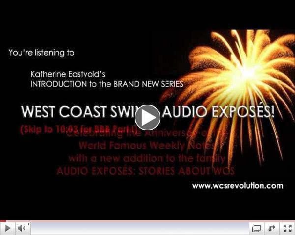 PART 1 - BBB WCS AUDIO EXPOS??!!! NEW! (CORRECT AUDIO VERSION) & MEMOIR!!!