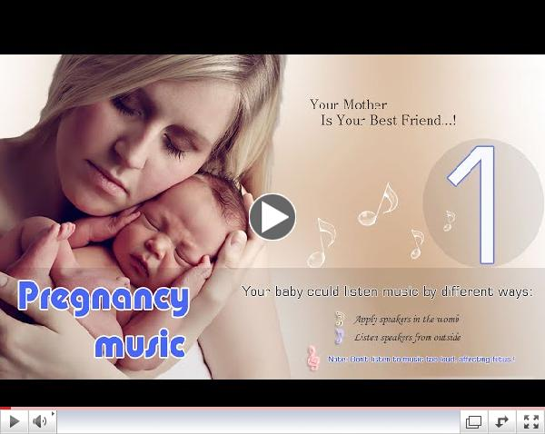 Pregnancy Music: Relaxing Music for unborn baby, music for babies brain development in womb