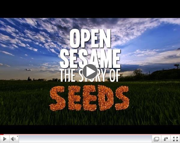Open Sesame - The Story of Seeds WATCH AT www.opensesamemovie.com